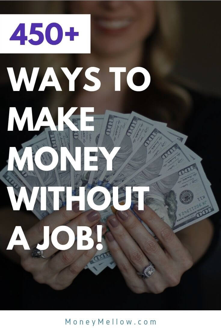 The ultimate list of ways to make money without a job...